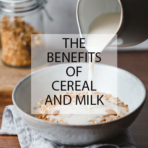 The benefits of cereal and milk